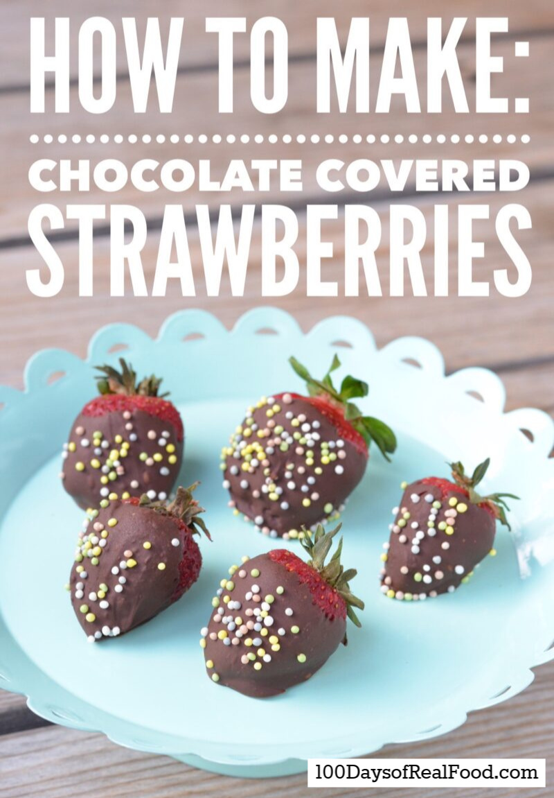 Chocolate Covered Strawberries on 100 Days of Real Food