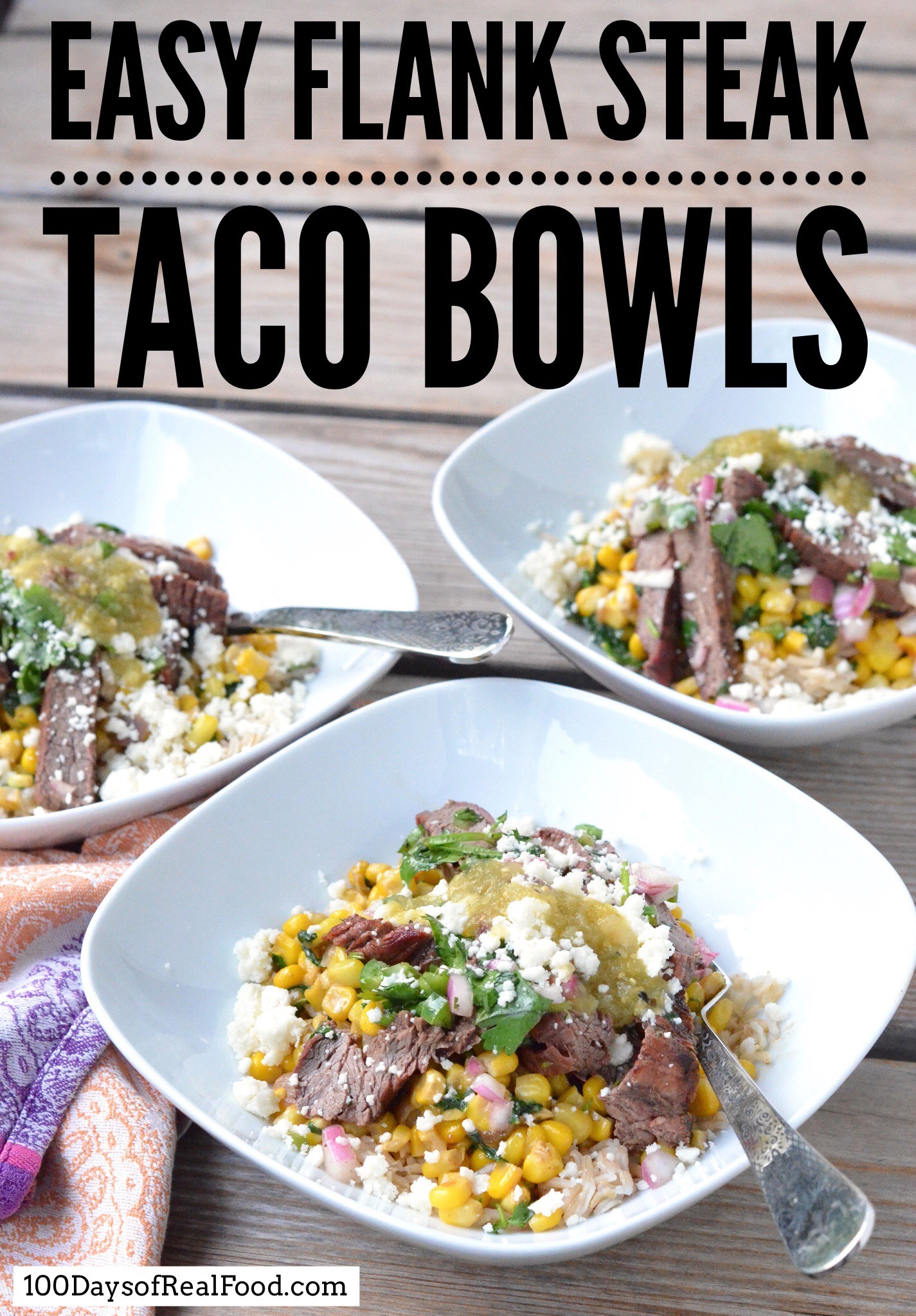 Easy Flank Steak Taco Bowls on 100 Days of Real Food