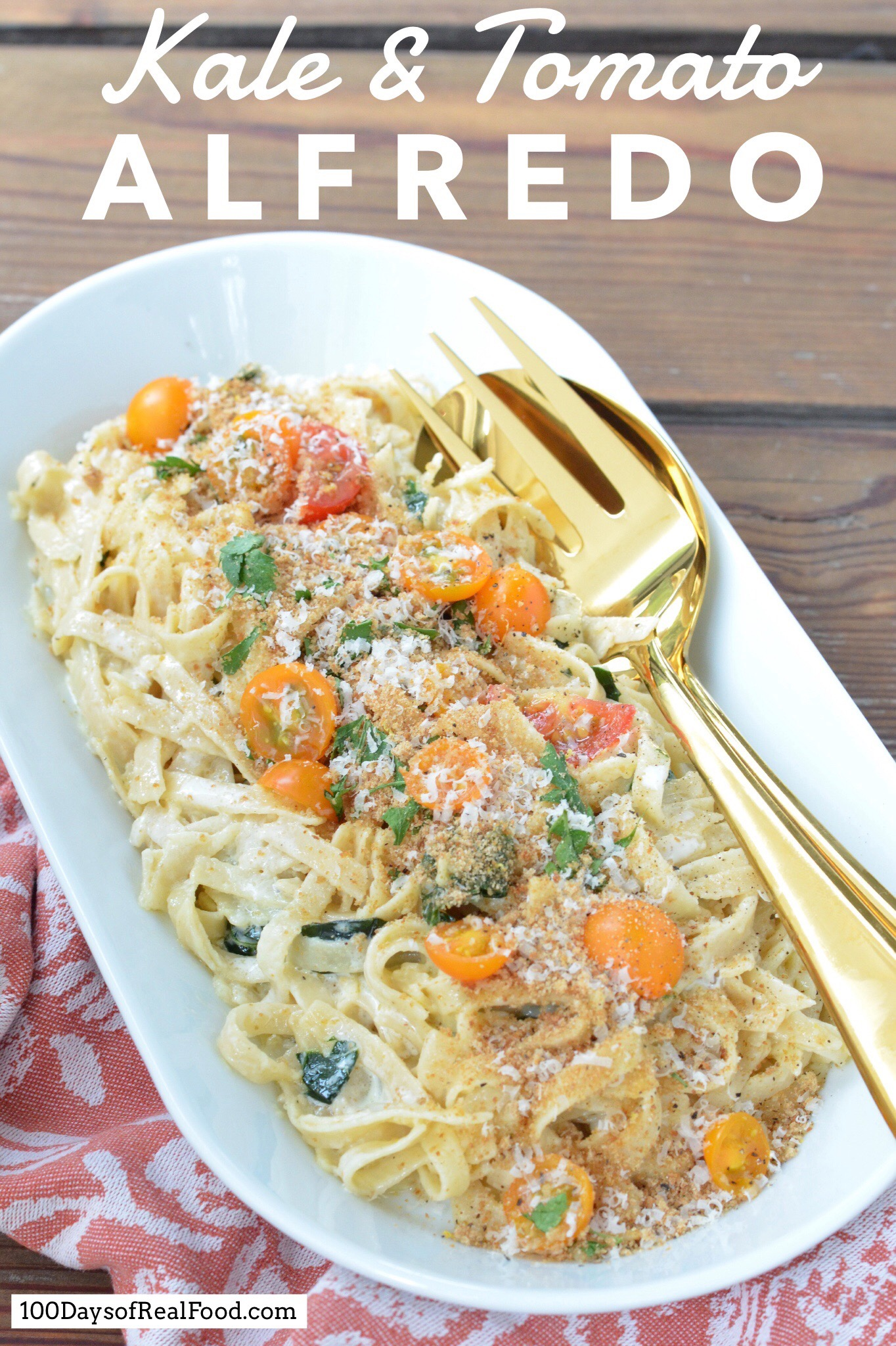 Kale and Tomato Alfredo on 100 Days of Real Food