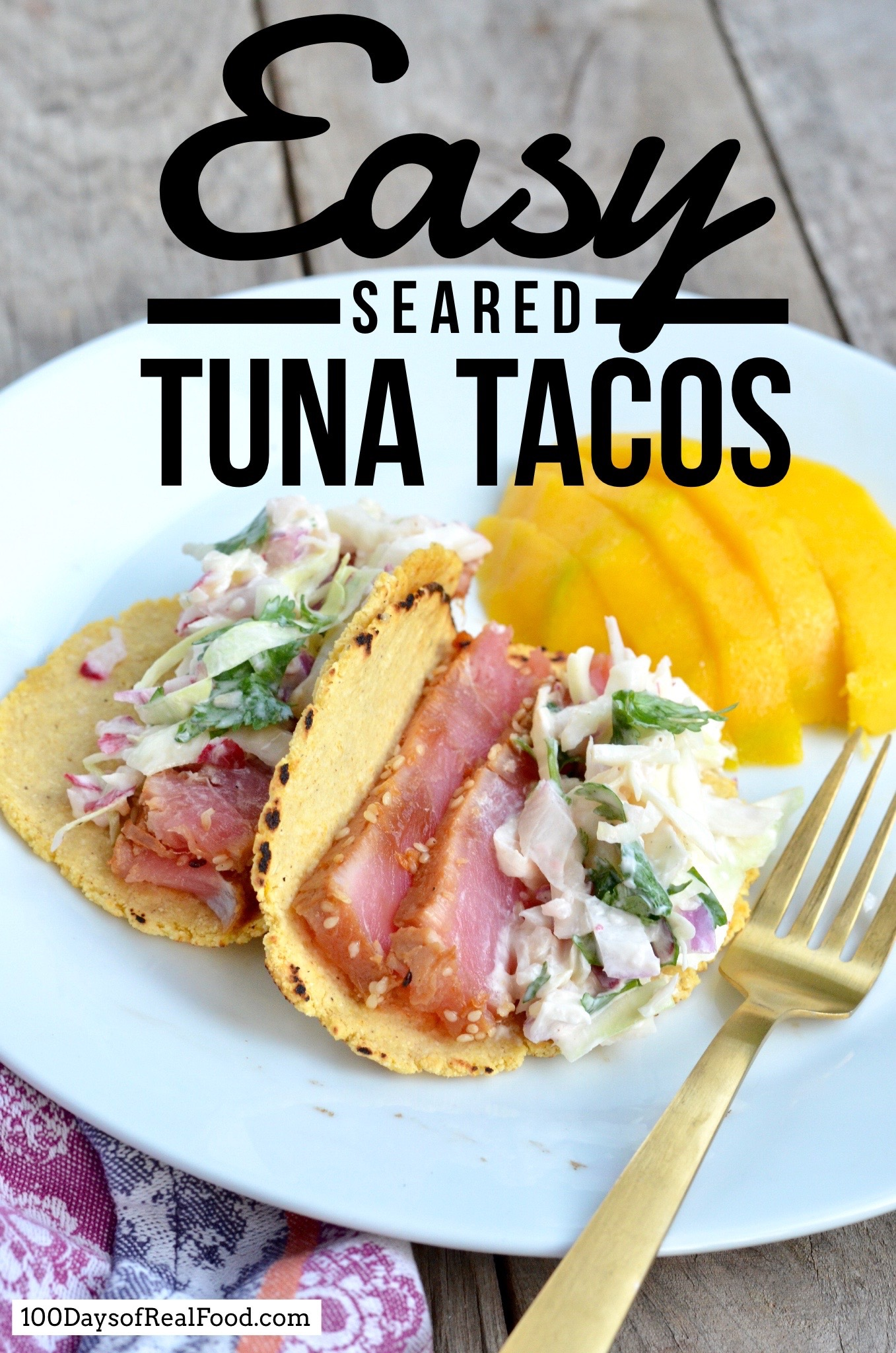 Easy Seared Tuna Tacos on 100 Days of Real Food